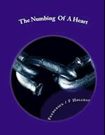 The Numbing of a Heart