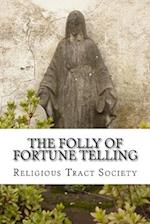 The Folly of Fortune Telling af Religious Tract Society
