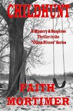 Childhunt (#5 Diana Rivers Mystery Suspense & Psychological Thriller) af Faith Mortimer