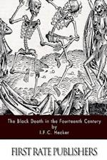 The Black Death in the Fourteenth Century af I. F. C. Hecker, B. G. Babington