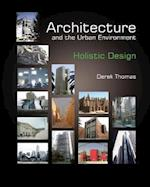 Architecture and the Urban Environment - Holistic Design