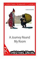 A Journey Round My Room [Christmas Summary Classics]