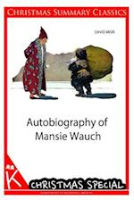 Autobiography of Mansie Wauch [Christmas Summary Classics] af David Moir