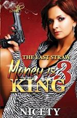 Money Is King 3