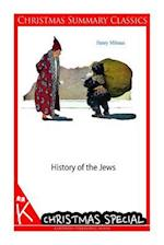 History of the Jews [Christmas Summary Classics] af Henry Milman