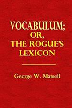 Vocabulum; Or the Rogue's Lexicon