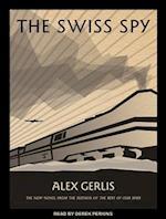 The Swiss Spy af Alex Gerlis