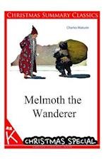 Melmoth the Wanderer [Christmas Summary Classics] af Charles Maturin