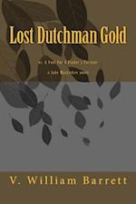 Lost Dutchman Gold af V. William Barrett