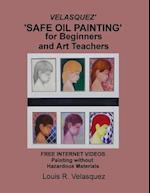 Velasquez' 'Safe Oil Painting' for Beginners and Art Teachers