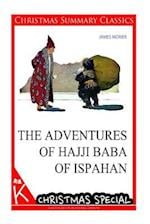 The Adventures of Hajji Baba of Ispahan [Christmas Summary Classics] af James Morier