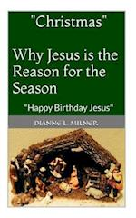 Christmas Why Jesus Is the Reason for the Season af Dianne L. Milner