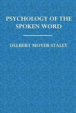 Psychology of the Spoken Word af Delbert Moyer Staley