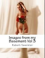 Images from My Basement Vol 3