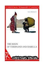 The Reign of Ferdinand and Isabella [Christmas Summary Classics] af W. H. Prescott