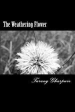The Weathering Flower