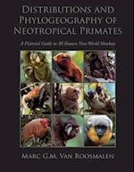 Distributions and Phylogeography of Neotropical Primates af Marc G. M. Van Roosmalen, Dr Marc G. M. Van Roosmalen