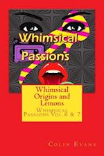 Whimsical Origins and Lemons, Vol 6 & 7 af MR Colin D. Evans