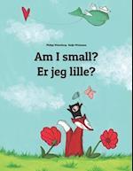 Am I Small? Er Jeg Lille?