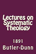 Lectures on Systematic Theology af Alton E. Loveless, John J. Butler, Ransom Dunn