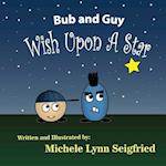 Bub and Guy Wish Upon a Star af Michele Lynn Seigfried