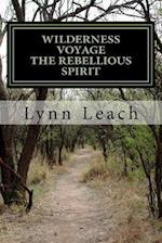 Wilderness Voyage the Rebellious Spirit