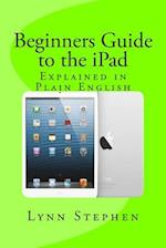 Beginners Guide to the iPad