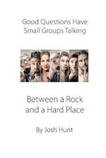 Good Questions Have Small Groups Talking -- Between a Rock and a Hard Place