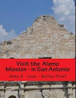 Visit the Alamo Mission - In San Antonio af Anna K. Leon