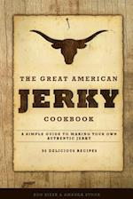 The Great American Jerky Cookbook