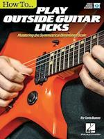 How to Play Outside Guitar Licks (How to)