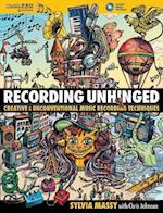 Recording Unhinged (Music Pro Guides)