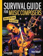 Survival Guide for Music Composers (Music Pro Guides)