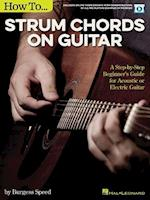 How to Strum Chords on Guitar