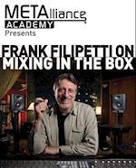 Frank Filipetti on Mixing in the Box
