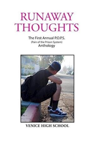 Runaway Thoughts: Stories by P.O.P.S. the Club of Venice High School