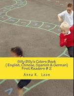Silly Billy's Colors Book ( English, Chinese, Spanish & German)