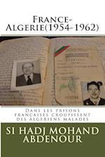 France-Algerie(1954-1962) af Si Hadj Mohand Abdenour