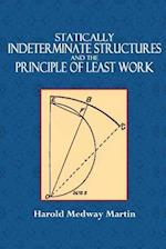 Statically Indeterminate Structures and the Principle of Least Work af Harold Medway Martin