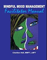 Mindful Mood Management Facilitator Manual