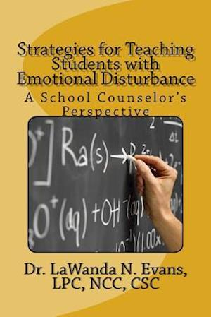 Bog, paperback Strategies for Teaching Students with Emotional Disturbance af Dr Lawanda N. Evans Lpc