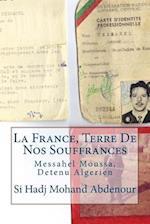 La France, Terre de Nos Souffrances af Si Hadj Mohand Abdenour