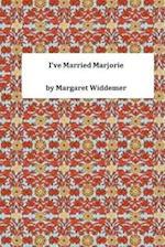 I've Married Marjorie