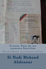 France, Pays de Ma Jeunesse Sacrifiee af Si Hadj Mohand Abdenour