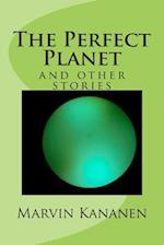The Perfect Planet af Marvin Kananen