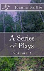A Series of Plays, Volume 1 af Joanna Baillie