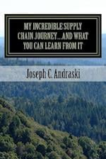 My Incredible Supply Chain Journey...and What You Can Learn from It