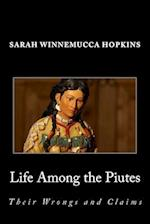 Life Among the Piutes; Their Wrongs and Claims