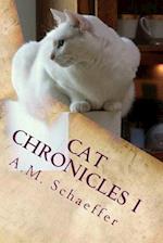 Cat Chronicles I af A. M. Schaeffer