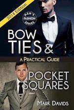 Bow Ties & Pocket Squares - A Practical Guide